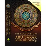 The Golden Story of Abu Bakar As-Shiddiq RA